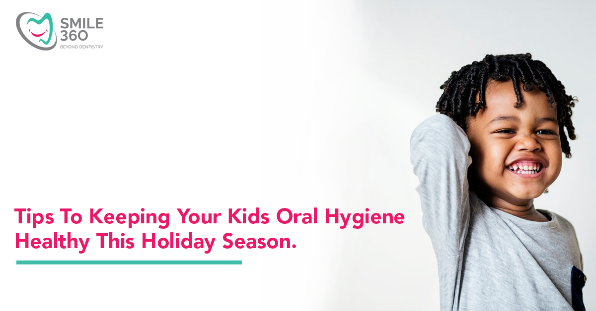 Tips To Keeping Your Kids Oral Hygiene Healthy This Holiday Season